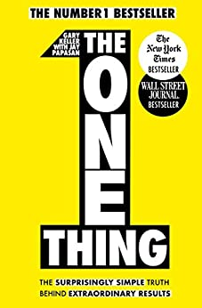 The One Thing: The Surprisingly Simple Truth Behind Extraordinary Results: Achieve your goals with one of the world's bestselling success books (Basic Skills) (English Edition) de [Gary Keller]
