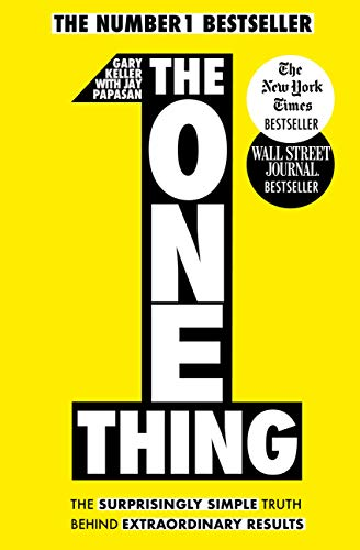 The One Thing: The Surprisingly Simple Truth Behind Extraordinary Results: Achieve your goals with one of the world's bestselling success books (Basic Skills) (English Edition)