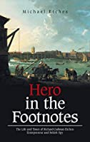 Hero in the Footnotes: The Life and Times of Richard Cadman Etches: Entrepreneur and British Spy