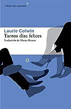 Tantos días felices (Libros del Asteroide nº 149) (Spanish Edition)