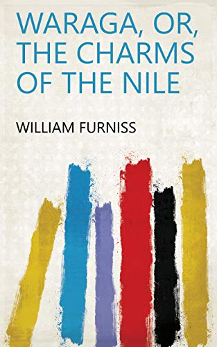 Waraga, Or, The Charms of the Nile (English Edition)