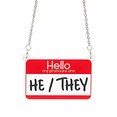 Hello My Pronouns Are He/They acrylic necklace