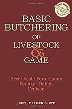 Basic Butchering of Livestock & Game: Beef, Veal, Pork, Lamb, Poultry, Rabbit, Venison PDF