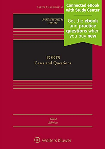 Compare Textbook Prices for Torts: Cases and Questions [Connected eBook with Study Center] Aspen Casebook 3 Edition ISBN 9781454892748 by Ward Farnsworth,Mark F. Grady