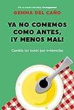 Ya no comemos como antes, ¡y menos mal!: Cambia los bulos por evidencias...