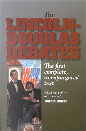 The Lincoln-Douglas Debates: The First Complete, Unexpurgated Text (Fordham University Press)