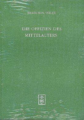 Die Offizien des Mittelalters. Dichtung und Musik