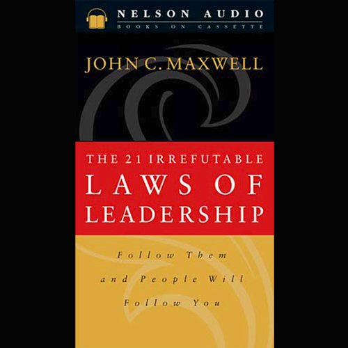 The 21 Irrefutable Laws of Leadership audiobook cover art
