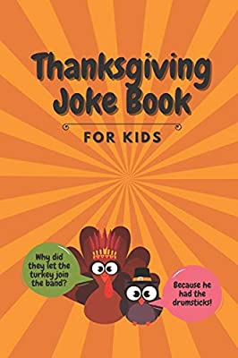 Thanksgiving Joke Book for Kids: Fun Activity Game for Kids & Family Teens | Turkey Day | Thanksgiving Gift for Boys and Girls Ages 6 7 8 9 10 11