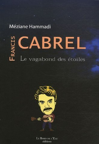 Francis Cabrel, le vagabond des étoiles