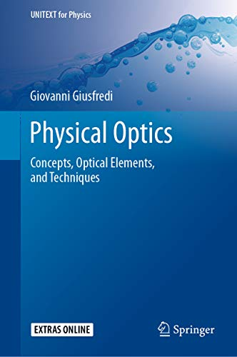 Physical Optics: Concepts, Optical Elements, and Techniques (UNITEXT for Physics) (English Edition)