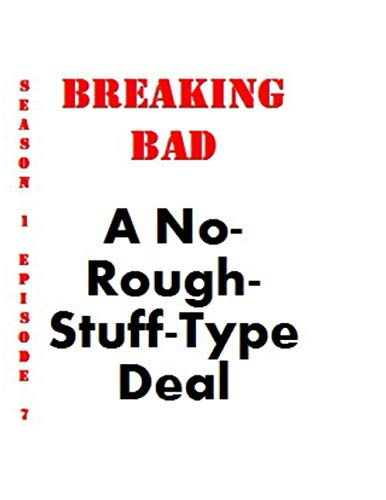 Breaking Bad A No-Rough-Stuff-Type Deal Collectible Notebook for Library Decoration (110 Page Big Size ): Tv show Gift Notebook (Breaking Bad All Episode Notebook, Band 7)
