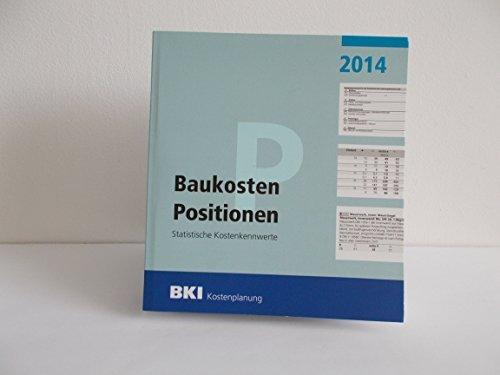 BKI Baukosten 2014 Teil 3: Statistische Kostenkennwerte für Positionen (2014-05-01)
