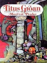 TITUS GROAN VOLUME I OF THE GORMENGHAST TRILOGY