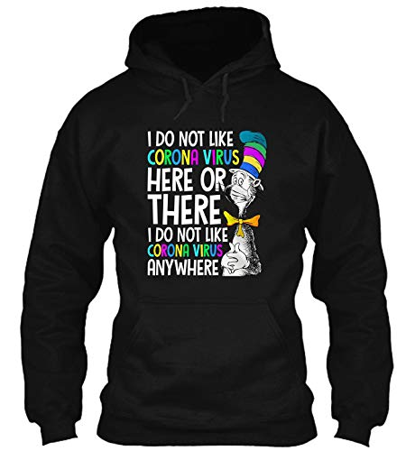 I Do Not Like Corøna-Vïrus Here or There Do Not Like Anywhere Funny Quarantine#HDB t-Shirt, Hoodie for Men Women Black