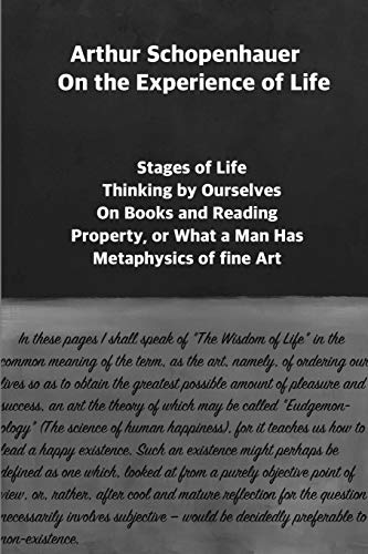 Arthur Schopenhauer: On the Experience of Life : Selection and Editor's Note by Jorge Pinto