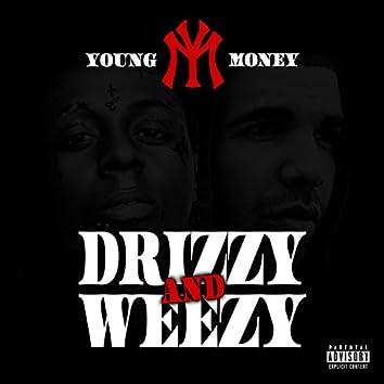 Drizzy & Weezy