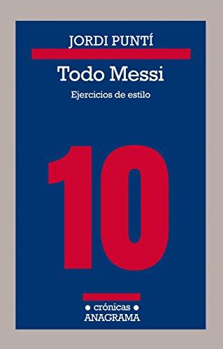 Todo Messi: Ejercicios de estilo: 115 (CRÓNICAS)