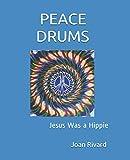 PEACE DRUMS: Jesus Was a Hippie