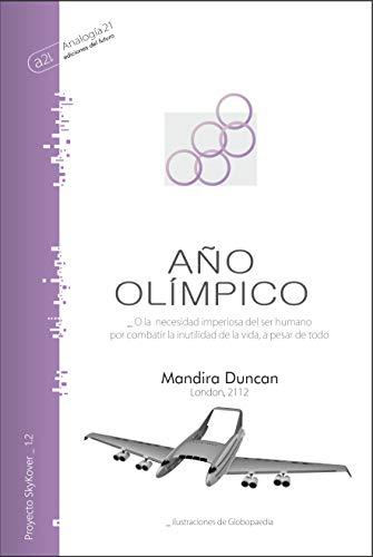 Año Olímpico: O la necesidad imperiosa del ser humano por combatir la inutilidad de la vida, a pesar de todo