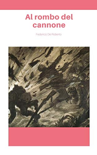 Al rombo del cannone (Illustrato) (Italian Edition)