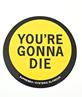 Supreme/HYSTERIC GLAMOUR You're Gonna Die Sticker シュプリーム×ヒステリックグラマー You're Gonna Die ステッカー