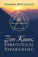 Zen Koans, Paradoxical Awakening