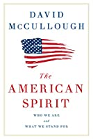 The American Spirit: Who We Are and What We Stand for (Thorndike Press large print popular and narrative nonfiction)