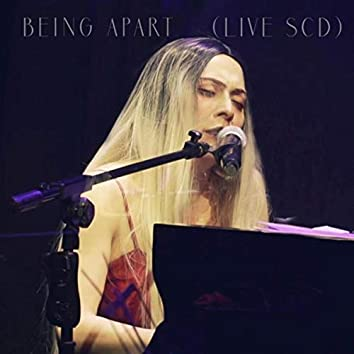 Being Apart (Live SCD)