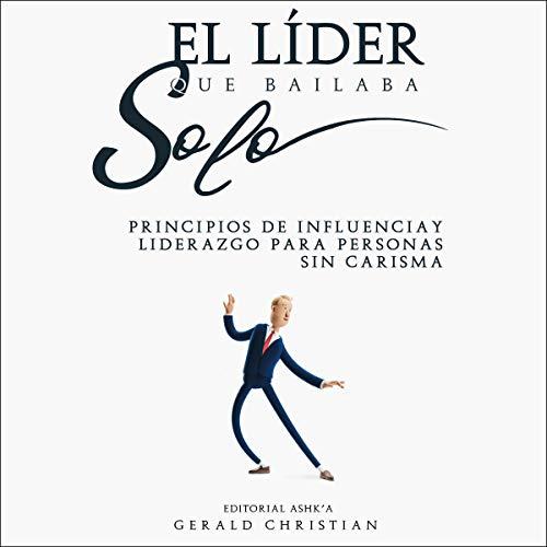 El líder que bailaba solo [The Leader Who Danced Alone] Titelbild