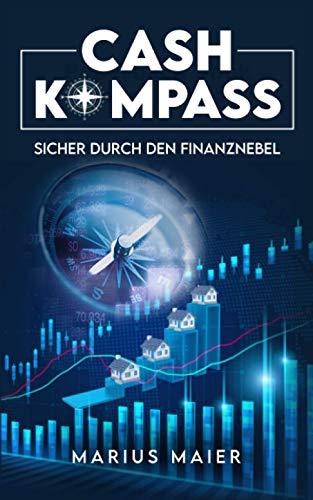 Cash Kompass: Sicher durch den Finanznebel