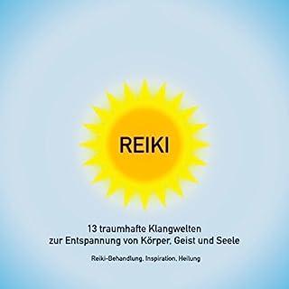 Reiki - 13 traumhafte Klangwelten zur Entspannung von Körper, Geist und Seele Titelbild