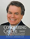 Conquering Cancer: Volume One: 50 Pancreatic and Breast Cancer Patients on the Gonzalez Nutritional Protocol