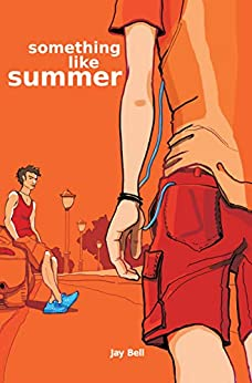 Something Like Summer (Something Like... Book 1) by [Jay Bell]