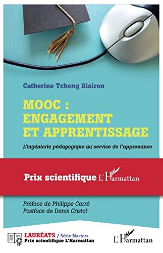 Mooc : engagement et apprentissage: L'ingénierie pédagogique au service de l'apprenance