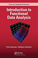 Introduction to Functional Data Analysis (Chapman & Hall/CRC Texts in Statistical Science)