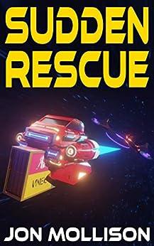 Sudden Rescue (Suddenverse Book 1) by [Jon Mollison]