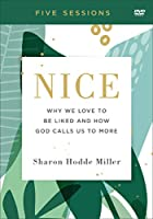 Nice: Why We Love to Be Liked and How God Calls Us to More [DVD]