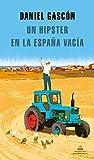 Un hipster en la España vacía (Literatura Random House)