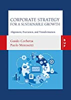Corporate Strategy for a Sustainable Growth: Alignment, Execution, and Transformation