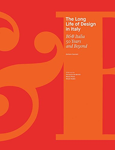 The Long Life of Design in Italy: B&B Italia, 50 Years and Beyond