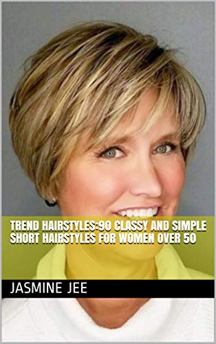 Trend Hairstyles:90 Classy and Simple Short Hairstyles for Women over 50