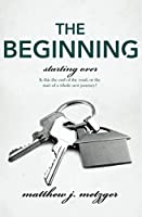 The Beginning (Starting Over)