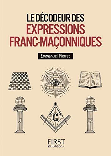 Le petit livre de - Le décodeur des expressions franc-maçonniques