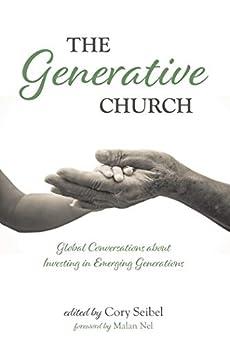 [Cory Seibel]のThe Generative Church: The Generative Church (English Edition)