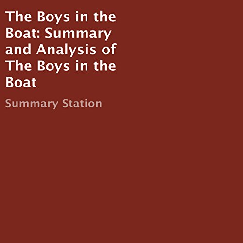 The Boys in the Boat: Summary and Analysis                   By:                                                                                                                                 Summary Station                               Narrated by:                                                                                                                                 C.J. McAllister                      Length: 40 mins     1 rating     Overall 3.0