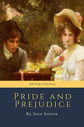 Pride and Prejudice by Jane Austen (All Time Classics Book 9) (English Edition)