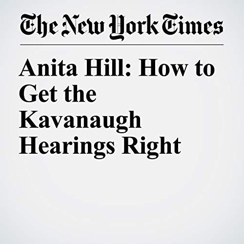 Anita Hill: How to Get the Kavanaugh Hearings Right copertina