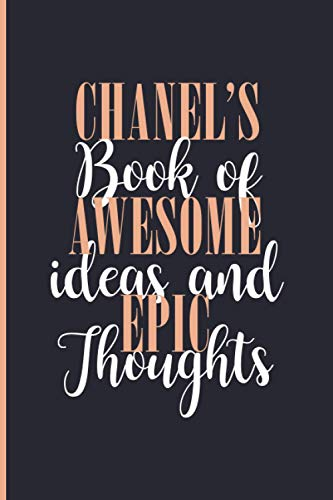 Chanel's Book Of Awesome Ideas and Epic Thoughts: Lined Journal Notebook for Chanel, Diary Gift for Girls and Women, Christmas and Birthday gift for Chanel