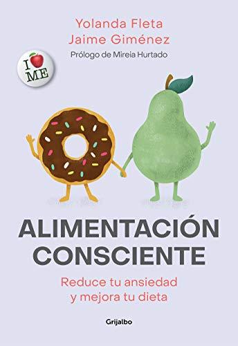 Alimentación consciente: Reduce tu ansiedad y mejora tu dieta (Alimentación saludable)